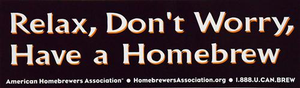 Relax Don't Worry, Have a Homebrewer Bumper Sticker