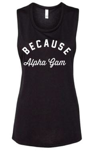 Because Alpha Gam Tank