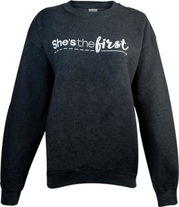 She's The First Unisex Sweatshirt