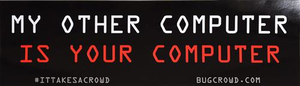 "10"" x 3"" My Other Computer is Your Computer Bumper Sticker"