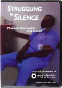 Struggling in Silence: Physician Depression and Suicide – DVD
