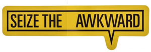 Seize the Awkward Sticker