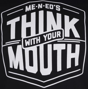 Me-n-Ed's Think With Your Mouth Unisex Tee